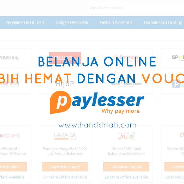 Belanja Online Lebih Hemat Dengan Voucher Paylesser