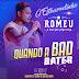 ROMEU - QUANDO A BAD BATER