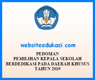 Pedoman Pemilihan Kepala Sekolah Berdedikasi pada Daerah Khusus 2019