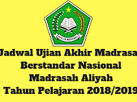 Jadwal Ujian Akhir Madrasah Berstandar Nasional Madrasah Aliyah Tahun Pelajaran 2018/2019