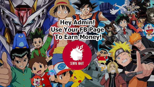 Senpai Mart, anime affiliate, anime affiliate programs, earn money online, FB money, how to earn money in Facebook,