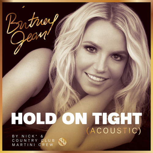 Britney Spears - Hold On Tight (Nick* & Country Club Martini Crew Acoustic Mix)