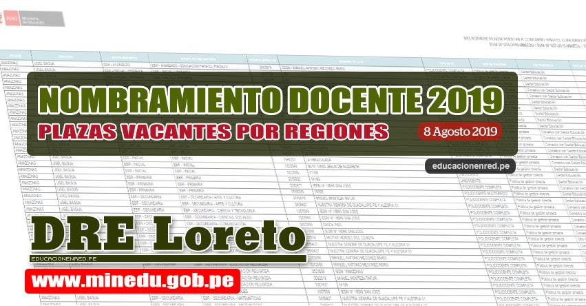 DRE Loreto: Plazas Vacantes para Nombramiento Docente 2019 (.PDF ACTUALIZADO 8 AGOSTO) www.drel.gob.pe