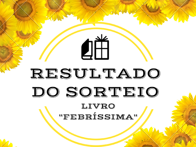 RESULTADO DO SORTEIO LIVRO FEBRÍSSIMA LUDMILA CLIO - TAMARAVILHOSAMENTE