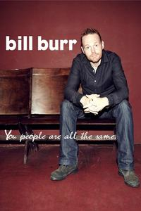 Watch Bill Burr: You People Are All The Same Online Free in HD