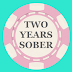 TWO YEARS SOBER