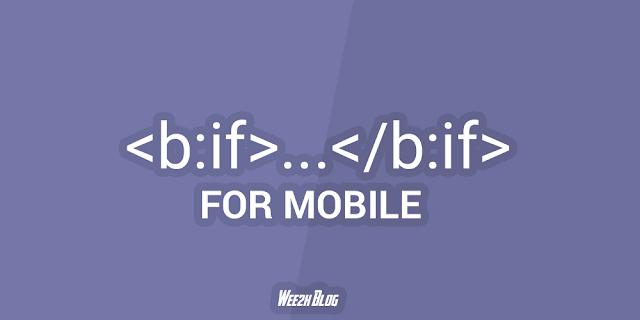 Thẻ điều kiện blogspot dành cho Mobile