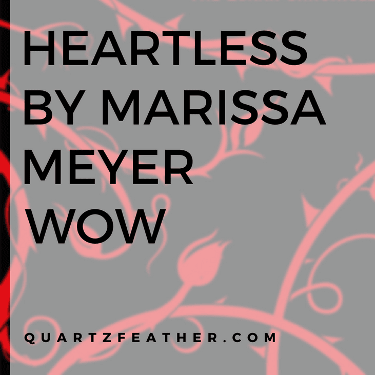 Heartless by Marissa Meyer WOW