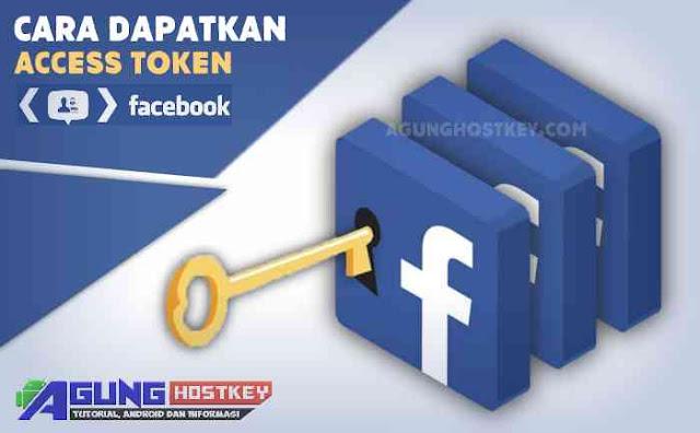 Cara Mudah Dapatkan Acces Token Facebook Terbaru