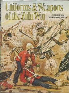 Uniforms and Weapons of the Zulu Wars