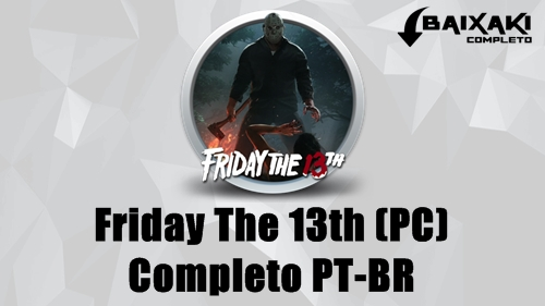 Friday the 13th: The Game (PC) + Crack e PT-BR Torrent