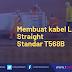 Praktikum membuat kabel LAN straight menggunakan standar T568B