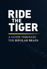 Watch Ride the Tiger: A Guide Through the Bipolar Brain Online Free in HD