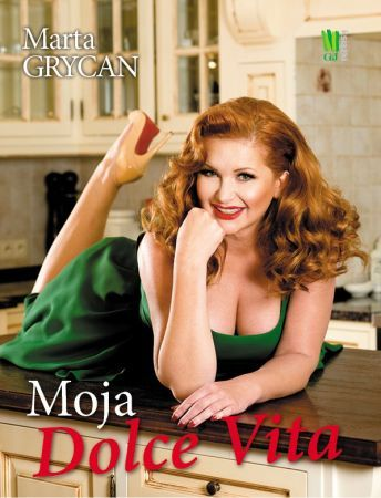 "Marta Grycan, ""Moja Dolce Vita"""