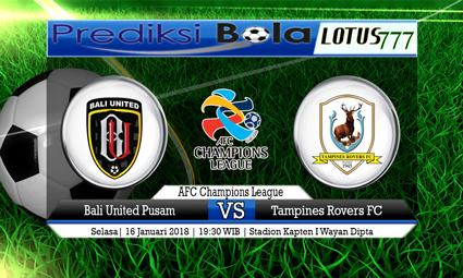 PREDIKSI SKOR Bali United Pusam vs Tampines Rovers FC 16 Januari 2018
