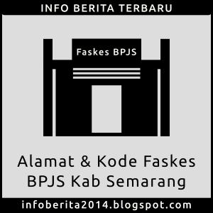 Alamat dan kode faskes BPJS Kesehatan Kab. Semarang