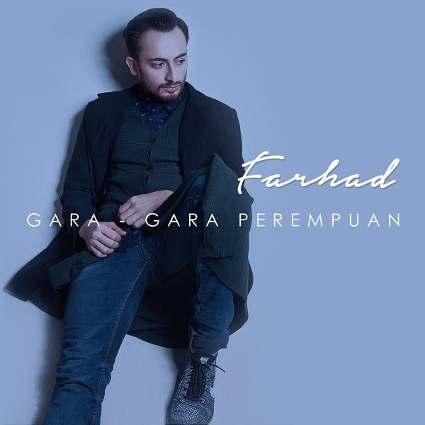 Lagu Farhad - Gara - Gara Perempuan