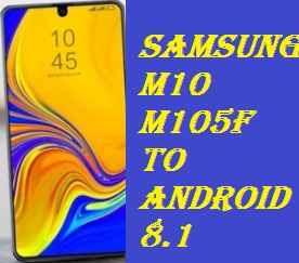 تفليش ،تحديث ،جهاز، سامسونغ ،Firmware، Update، Samsung،M10، M105F ، to، Android، 8.1