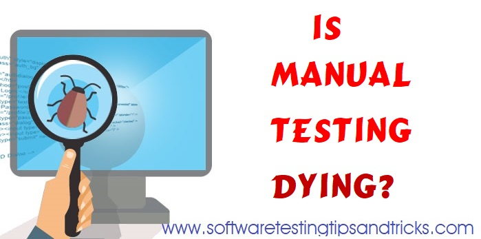 Is Manual Testing Dying?