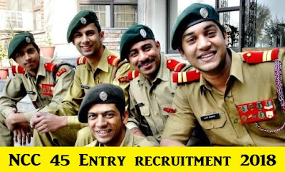 NCC 45 Entry recruitment - Indian Army 2018