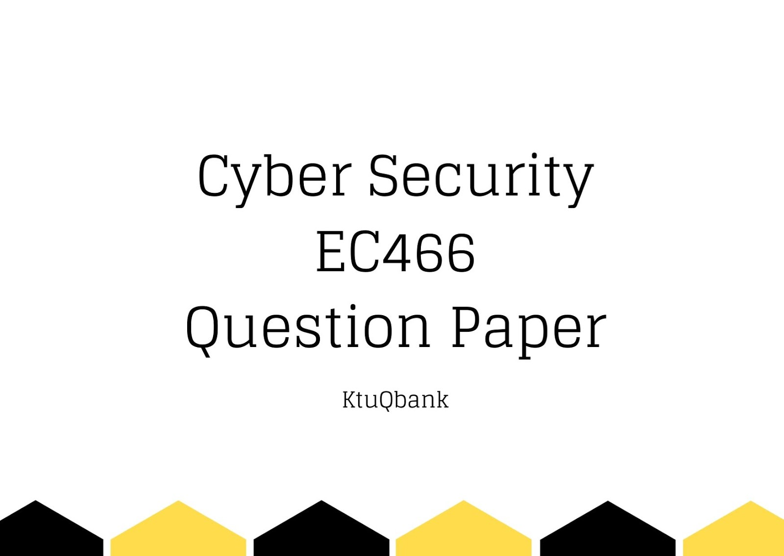 Cyber Security | EC466 | Question Papers (2015 batch)