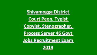 Shivamogga District Court Peon, Typist Copyist, Stenographer, Process Server 46 Govt Jobs Recruitment Exam 2019