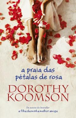 #Livros - A Praia das Pétalas de Rosa, de Dorothy Koomson