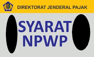 Syarat dan Cara Membuat NPWP Untuk Yang Belum Bekerja