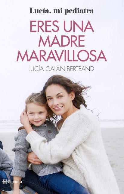 Portada del libro Eres una madre maravillosa de Lucia Galán Bertrand