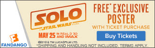 Get a free exclusive poster with your 'Solo: A Star Wars Story' ticket purchase while supplies last.