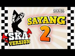 Reggae SKA - Sayang 2 Mp3