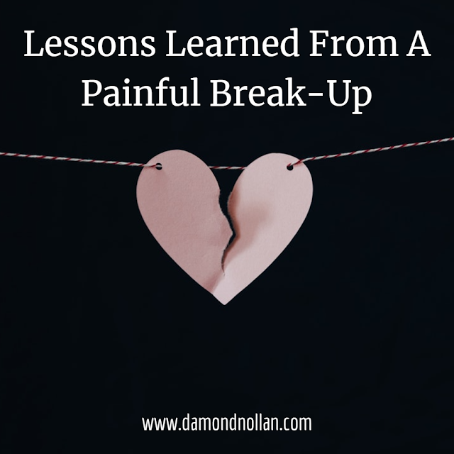 Lessons Learned From A Painful Break-Up