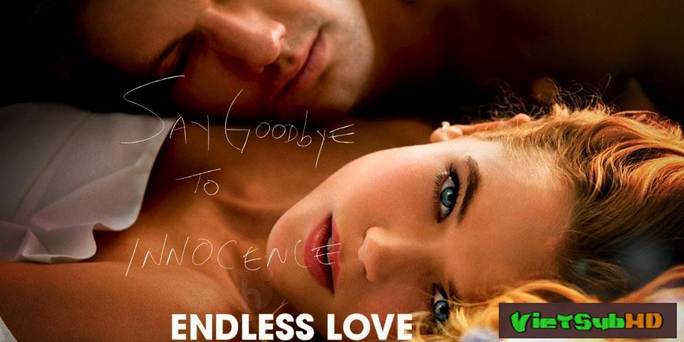 Phim Tình Yêu Bất Tận VietSub HD | Endless Love 2014