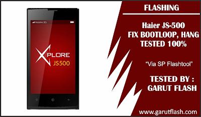 Cara Flash Haier JS-500 Mudah dan Gratis 100% TESTED