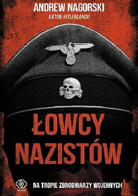 Łowcy nazistów. Na tropie zbrodniarzy wojennych - Andrew Nagorski