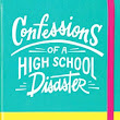 Giveaway: Confessions of a High School Disaster by Emma Chastain
