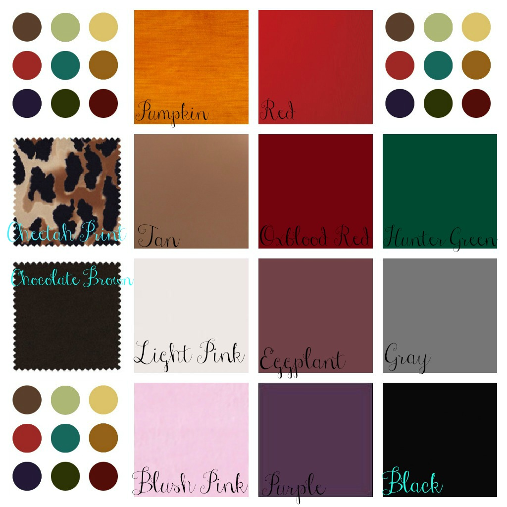 From Top Left To Bottom Right Pumpkin Red Cheetah Print Tan Oxblood Hunter Green Chocolate Brown Light Pink Eggplant Gray Blush