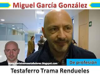 http://alertatramaestafadores.blogspot.com/2016/03/miguel-garcia-gonzalez-testaferro.html