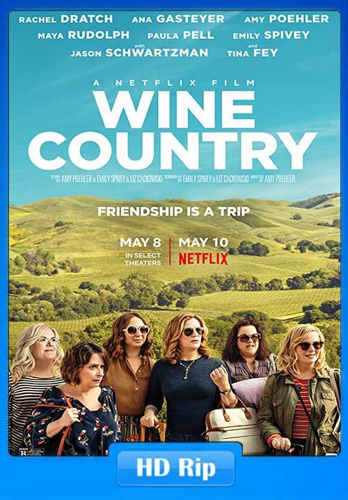 Wine Country 2019 HDRip 720p Hindi x264 | 480p 300MB | 100MB HEVC Poster