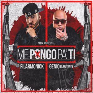 Filarmonick Ft. Genio El Mutante – Me Pongo Pa Ti