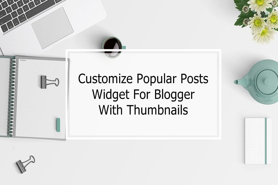 Popular Posts Widget For Blogger With Thumbnails