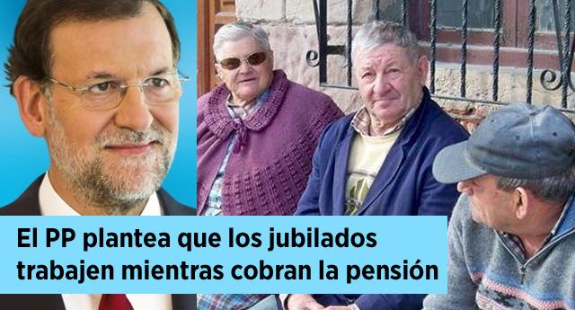 El PP plantea que los jubilados trabajen mientras cobran la pensión