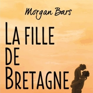 La fille de Bretagne de Morgan Bars