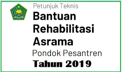 Juknis Bantuan Rehabilitasi Asrama Pondok Pesantren tahun  TERLENGKAP JUKNIS BANTUAN REHABILITASI ASRAMA PONDOK PESANTREN TAHUN 2019