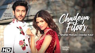 Presenting Chadeya Fitoor lyrics penned by Goldie Sohel. Latest Hindi Song Chadeya Fitoor is sung by Shahid Mallya & Deedar Kaur