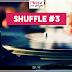 Ep #19 - Modo Shuffle #3