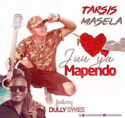 Tarcis Masela feat Dully Sykes – JUU YA MAPENDO