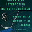Exposición interactiva retroinformática en el Museo de la Ciencia y el Cosmos