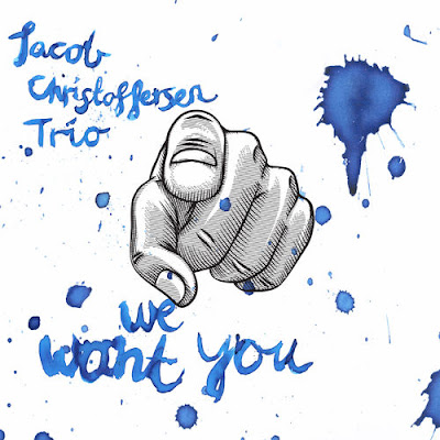 Jacob Christoffersen Trio – We Want You