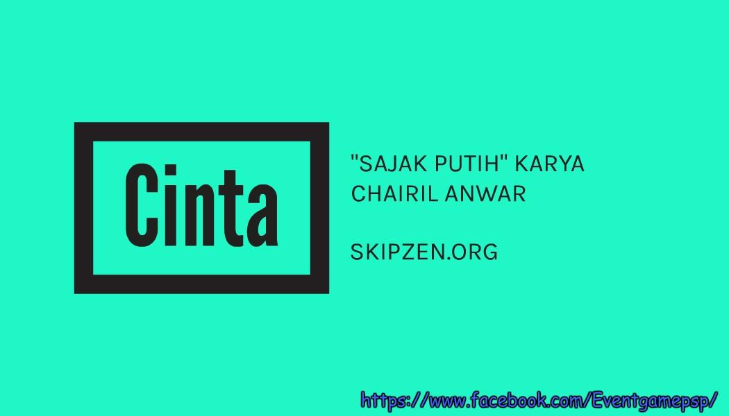 Puisi Percintaan Sajak Putih Karya Chairil Anwar